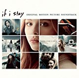 "Pochette de ""If I stay : B.O. du film de R.J. Cutler"""