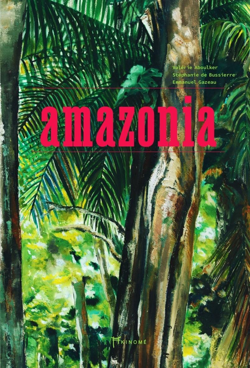 Couv-livre-Amazonia-Aboulker©Akinomé
